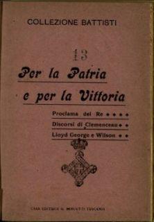 Per la patria e per la vittoria / proclama del Re, discorsi di Clemenceau, Lloyd George e Wilson