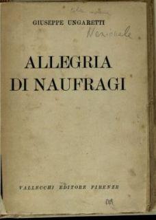 Allegria di naufragi / Giuseppe Ungaretti