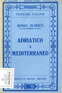 Adriatico e Mediterraneo / Mario Alberti