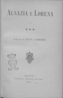 Alsazia e Lorena / prefazione di Jean Carrére