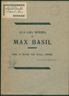Alla cara memoria di Max Basil : come si muore per Italia nostra / [Leandro Gellona]