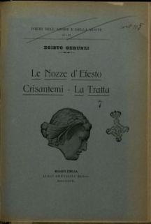 Le nozze d'Efesto ; Crisantemi ; La tratta / Egisto Gerunzi