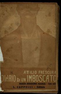 Diario di un imboscato / Attilio Frescura