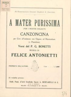 A mater purissima : (per i nostri soldati) : canzoncina per coro all'unissono, con organo od harmonium (o pianoforte). Versi del p. G. Bonetti