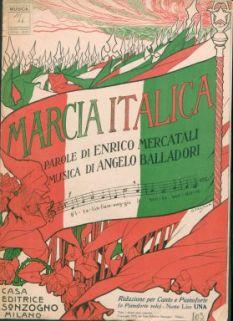 Marcia italica / parole di Enrico Mercatali ; musica di Angelo Balladori ; riduzione per canto e pianoforte