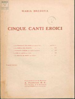 La fidanzata dell'eroe, per soprano lirico : [Canto e pianoforte]. Parole e musica di Maria Bredova
