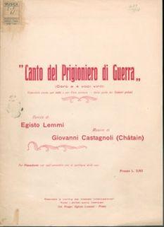 Canto del prigioniero di Guerra : Coro a quattro voci virili e pianoforte. Parole di Egisto Lemmi