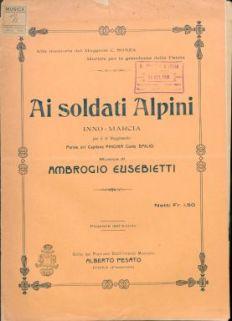 Ai soldati alpini : inno-marcia per il 4. reggimento / parole del capitano Pinchia conte Emilio ; musica di Ambrogio Eusebietti