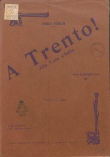 A Trento!... alla vetta d'Italia / Angelo Ferrari ; parole di Edoardo Nulli