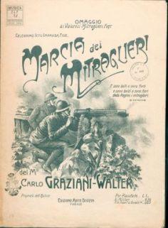 Marcia dei mitraglieri / del M° Carlo Graziani-Walter