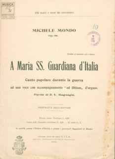 Op. 61 : A Maria ss. guardiana d'Italia : canto popolare durante la guerra, ad una voce, con accompagnamento ad libitum d'organo / parole di D. E. Magnaghi