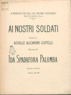 Ai nostri soldati : [canto e pianoforte] / parole di Achille Alicandri Ciuffelli