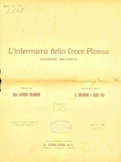 L' infermiera della Croce rossa : Canzone melodica / [Parole del Dott. Alfredo Orlandini ; musica dei dott.ri A. Orlandini e Guido Bigi]