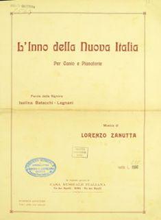 L' inno della Nuova Italia : per canto e pianoforte / Parole della signora Isolina Batacchi Legnani ; Musica di Lorenzo Zanutta