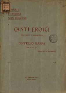 Canti eroici, per canto e pianoforte  : Op. 36, 37, 38  / versi di P.S. Eremian  ; musica di G.Giarda