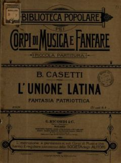 L'unione latina  : fantasia patriottica  / B. Casetti  ; istrumentazione dell'autore