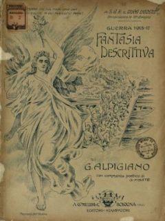 Guerra 1915-17  : fantasia descrittiva  / di G. Alpigiano  ; con commento poetico di G. Abate