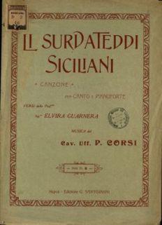 Li surdateddi siciliani  : canzone per canto e pianoforte  / versi della sig.ra Elvira Guarnera : musica del cav. uff. P. Corsi