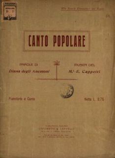 Canto popolare  : Pianoforte e canto  / parole di Diana Degli Anemoni  ; musica di E. Cappetti
