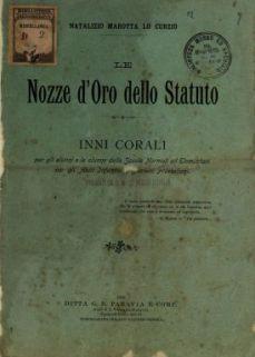 Le Nozze d'oro dello Statuto  : inni corali ...  / Natalizio Marotta Lo Curzio